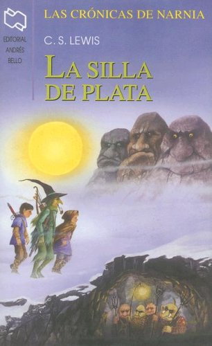 9789561316720: La Silla de Plata (Chronicles of Narnia (Spanish Andres Bello))