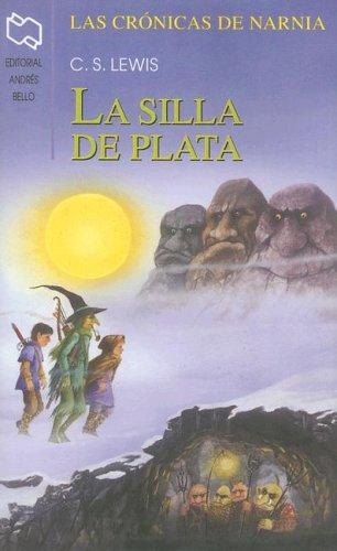 9789561316720: La Silla de Plata (Chronicles of Narnia (Spanish Andres Bello))