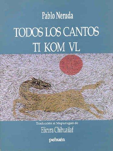 9789561602953: Todos los cantos / Ti Kom VL (Pehuen poesia) (Spanish Edition)