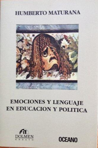 Emociones y Lenguaje En Educacion Politica (Spanish Edition): Maturana, Humberto R.