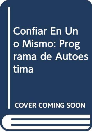 9789562012447: Confiar En Uno Mismo: Programa de Autoestima (Spanish Edition)