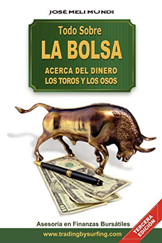 9789562012829: Todo Sobre La Bolsa: Acerca de los Toros y los Osos