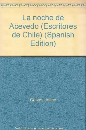 9789562013741: La noche de Acevedo (Escritores de Chile) (Spanish Edition)