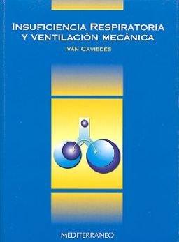 Insuficiencia Respiratoria y Ventilacion Mecanica (Spanish Edition): Ivan Caviedes