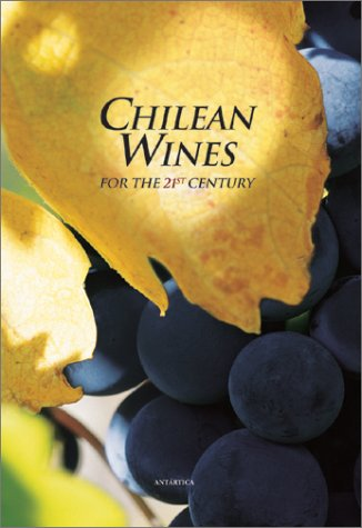 Chilean Wines for the 21st Century