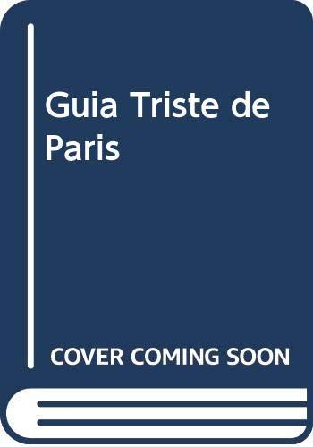 9789562390736: Guia Triste de Paris (Spanish Edition)