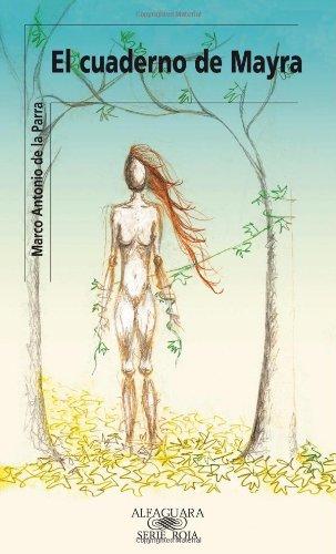 El cuaderno de Mayra (Spanish Edition): De la Parra,