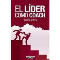 El Lider Como Coach: Abarca, Nureya