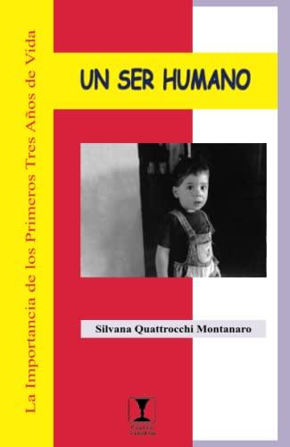 9789562420587: UN SER HUMANO IMPORTANCIA DE LOS PRIMERO TRES AÃ'OS DE VIDA