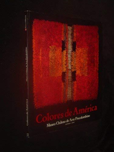 Colores de America (Spanish Edition): Museo Chileno de Arte Precolombino