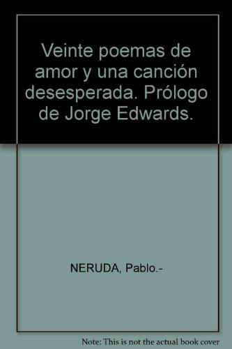 9789562470797: Veinte Poemas De Amor Y Una Cancion Desesperada