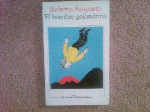 El hombre golondrina: Y otros cuentos (Biblioteca breve) (Spanish Edition): Ampuero, Roberto