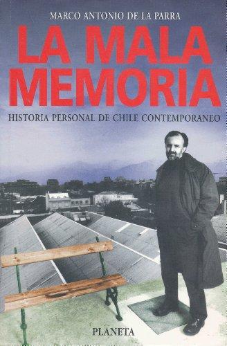 La mala memoria: Historia personal de Chile: Parra, Marco Antonio