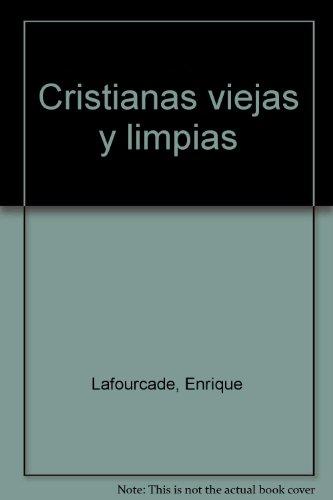 Cristianas Viejas Y Limpias: Lafourcade, Enrique