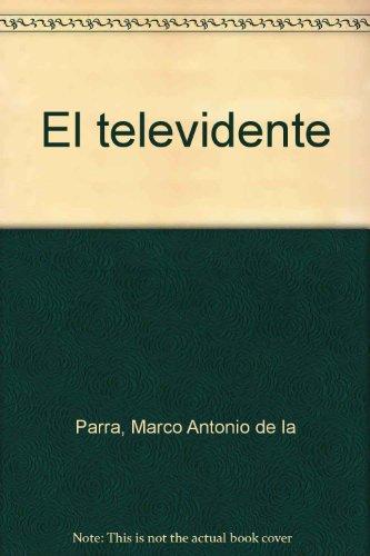 El televidente (Spanish Edition): Parra, Marco Antonio
