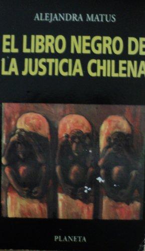 9789562472234: El libro negro de la justicia chilena (Colección Chile su historia inmediata) (Spanish Edition)