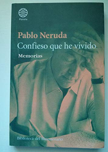 Confieso que he vivido, Memorias: Pablo Neruda