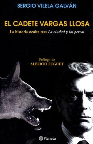 El Cadete Vargas Llosa / The Cadet: Vilela Galvan, Sergio
