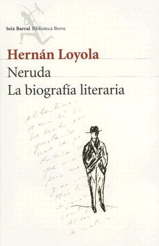 9789562474047: Neruda, la biografia literaria (Seix Barral Biblioteca Breve)
