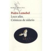 9789562474825: Loco Afan Cronicas De Sidario (Biblioteca Breve)