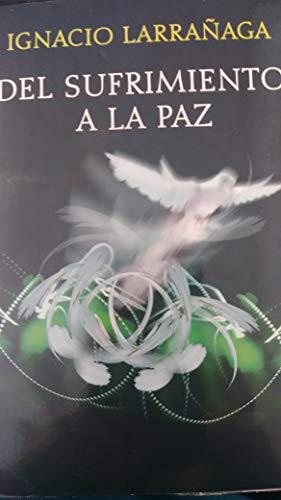 9789562561037: DEL SUFRIMIENTO A LA PAZ (Spanish Edition)
