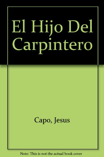 El Hijo Del Carpintero (Spanish Edition): Capo, Jesus
