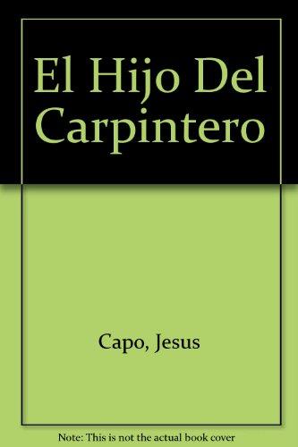 9789562580472: El Hijo Del Carpintero (Spanish Edition)