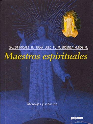 Maestros espirituales: Mensajes y Sanacion (Spanish Edition)