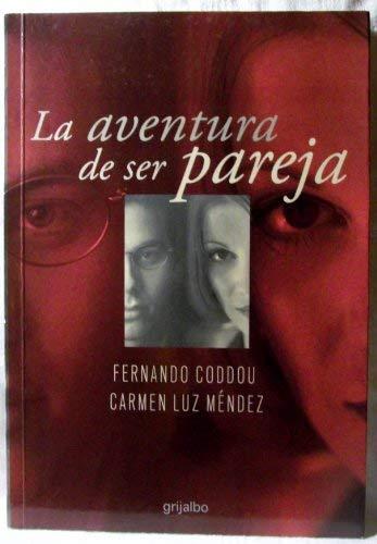 9789562581325: La Aventura De Ser Pareja (Spanish Edition)