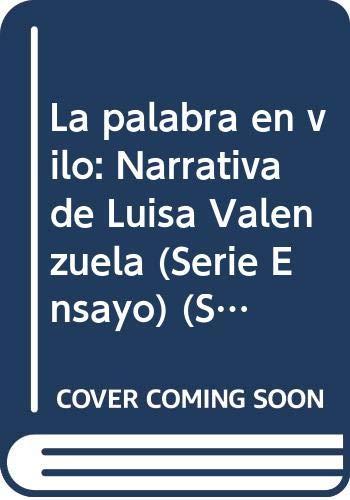 9789562600880: La palabra en vilo: Narrativa de Luisa Valenzuela (Serie Ensayo) (Spanish Edition)