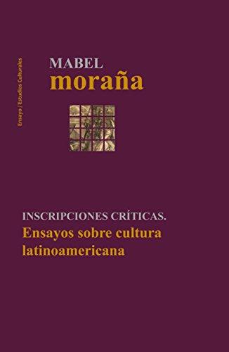9789562606653: INSCRIPCIONES CRÍTICAS. Ensayos sobre cultura latinoamericana