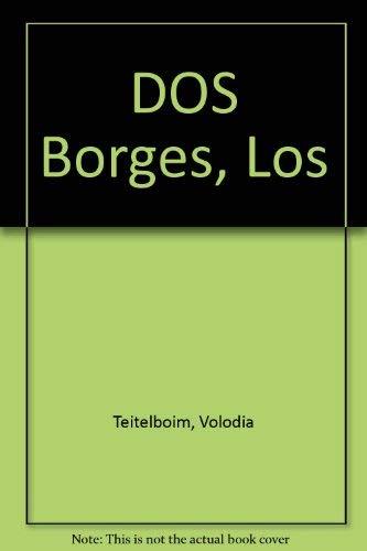 Los Dos Borges Vida Suenos Enigmas :BORG: Volodia Teitelboim