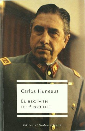 El Regimen De Pinochet (Cronicas y testimonios) (Spanish Edition): Huneeus, Carlos