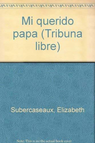 9789562621359: Mi querido papá (Tribuna libre) (Spanish Edition)