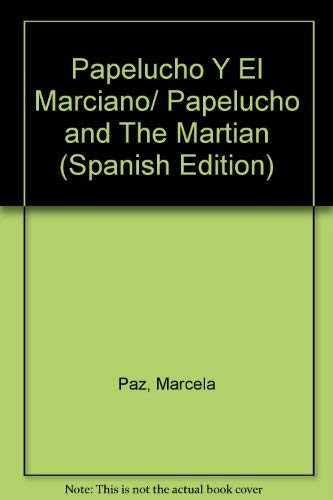 Papelucho Y El Marciano/ Papelucho and The: Marcela Paz