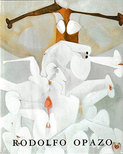 Opazo: Rodolfo Opazo, Pinturas 1958-1996.: Opazo, Rodolpho.