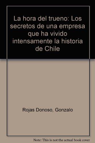 La hora del trueno: Los secretos de: Rojas Donoso, Gonzalo