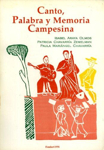 Canto, Palabra y Memoria Campesina: Isabel Araya Olmos, Patricia Chavarr?a Zemelman, Paula Mari?...
