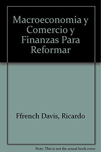 Macroeconomia y Comercio y Finanzas Para Reformar: Ffrench Davis, Ricardo