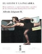 9789562821292: El gesto y la palabra: Ritos politicos y representaciones sociales de la construccion democratica en Chile (Punto de Fuga) (Spanish Edition)