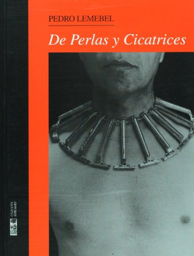 De perlas y cicatrices (Spanish Edition): Lemebel, Pedro