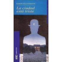 9789562823296: La ciudad esta triste (Spanish Edition)