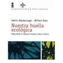 9789562824057: nuestra huella ecologica - reduciendo el impacto humano sobre la tierra