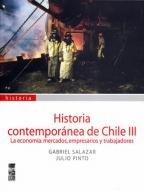 9789562825009: Historia contemporanea de Chile III la economia mercados empresarios y trabajado