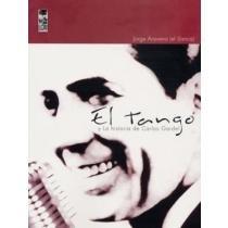 9789562825542: El Tango Y La Historia De Carlos Gardel (Spanish Edition)