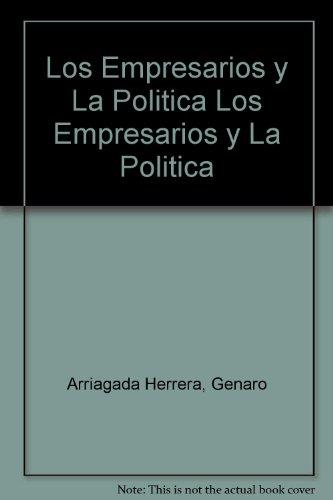 Los Empresarios y La Politica (Spanish Edition): Arriagada Herrera, Genaro
