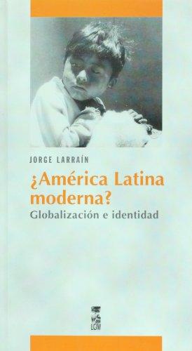 9789562827218: America Latina, moderna? Globalizacion e identidad (Spanish Edition)