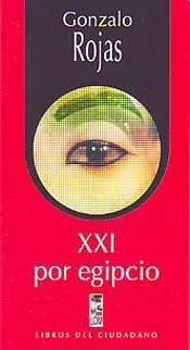 XXI POR EGIPCIO (Spanish Edition): ROJAS, Gonzalo