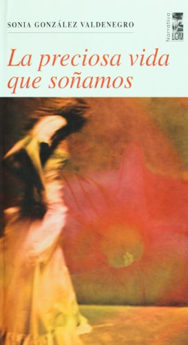 9789562828932: La preciosa vida que sonamos (Spanish Edition)
