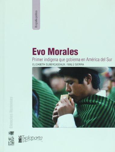 9789562829076: Evo Morales, primer indigena que gobierna America del Sur (Spanish Edition)